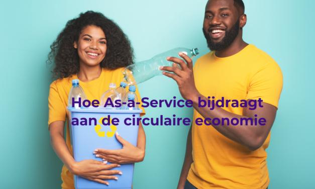 Hoe As-a-Service bijdraagt aan de circulaire economie