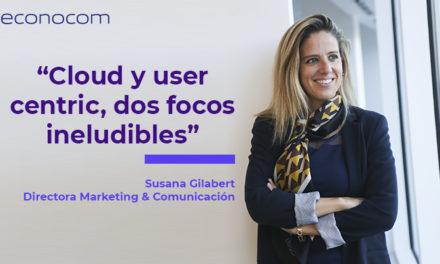 'Cloud y user centric, dos focos ineludibles', por Susana Gilabert