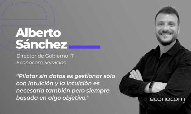 """""""Pilotar sin datos es gestionar sólo con intuición"""", entrevista a Alberto Sánchez"""